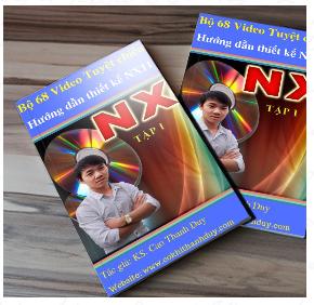Khóa học 68 tuyệt chiêu thiết kế bằng phần mềm unigraphics NX11