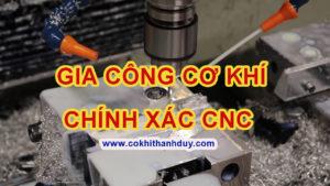 Gia Công Cơ Khí Chính Xác CNC giá rẻ theo yêu cầu tại Hà Nội, Hải Phòng, Bắc Ninh, Hải Dương, Hưng Yên - Cokhithanhduy.com