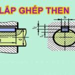 Dung sai lắp ghép Then tiêu chuẩn – Phương pháp lựa chọn kiểu lắp then trong lắp ghép