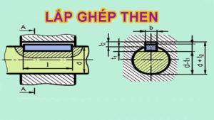 Dung sai lắp ghép Then tiêu chuẩn - Phương pháp lựa chọn kiểu lắp then trong lắp ghép