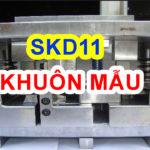 Tổng hợp tất tần tận thông số của thép SKD11 – Thép chuyên dùng chế tạo khuôn mẫu