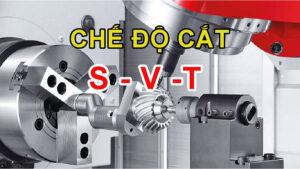Chế độ cắt trong gia công cơ khí là gì ? Các thông số trong chọn chế độ cắt.